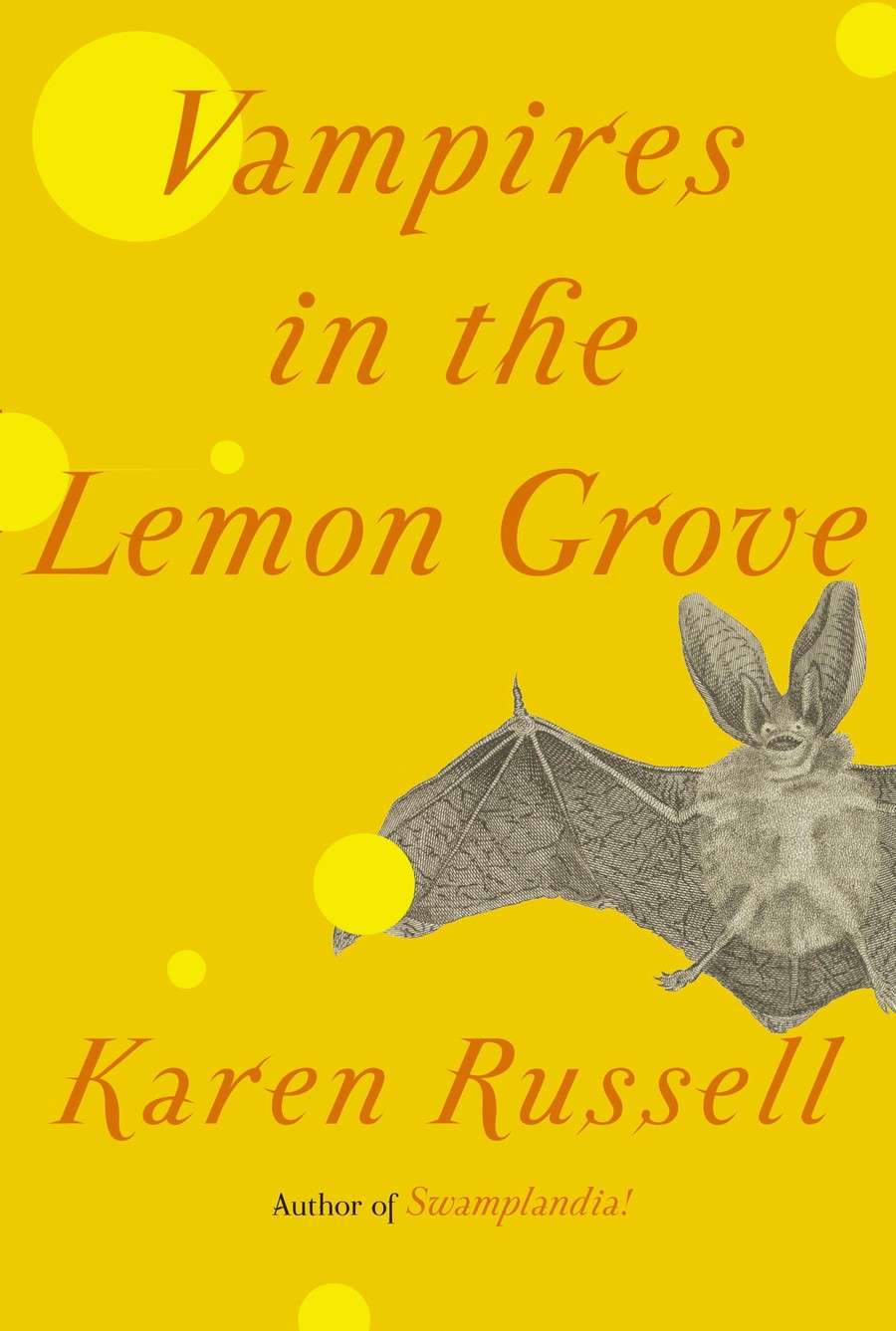 Karen Russell's new lemon-colored book is batty in the best of ways.