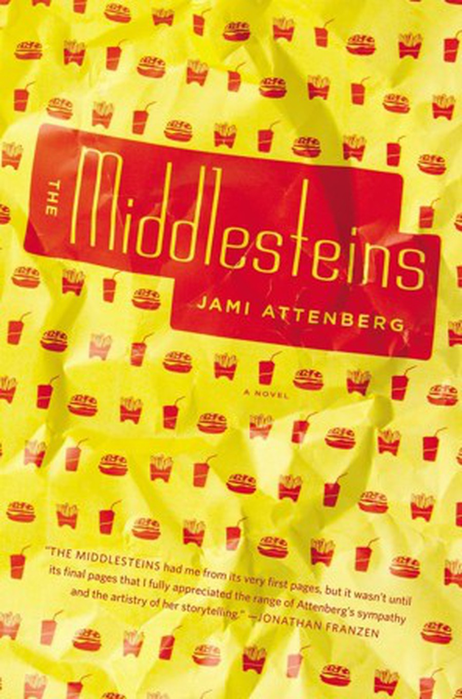 Jami Attenberg's new novel The Middlesteins involves Jews, jokes, hamburgers, and fries.
