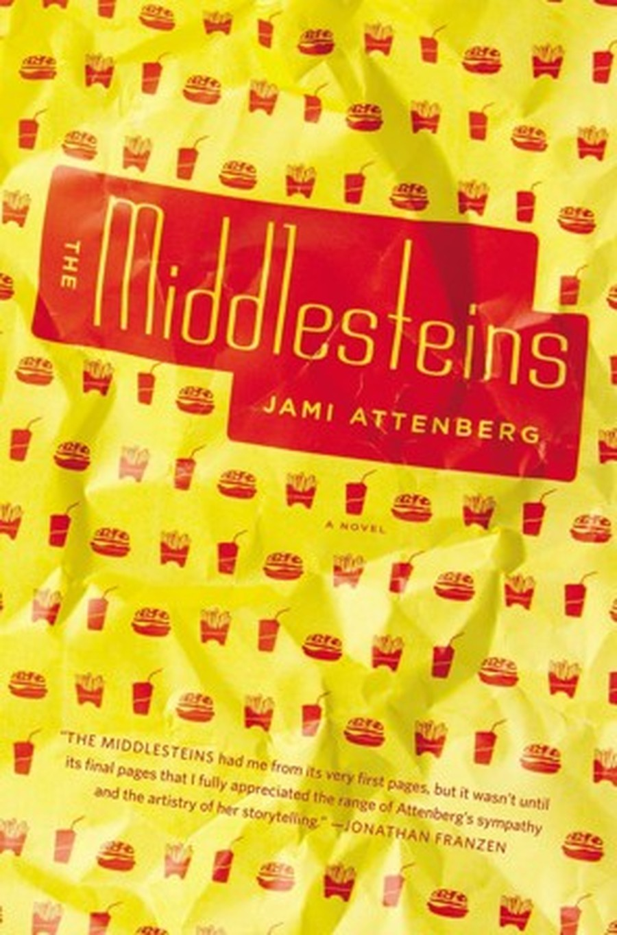 Jami Attenberg's new novel The Middlesteins involves Jews, jokes, hamburgers, and fries.