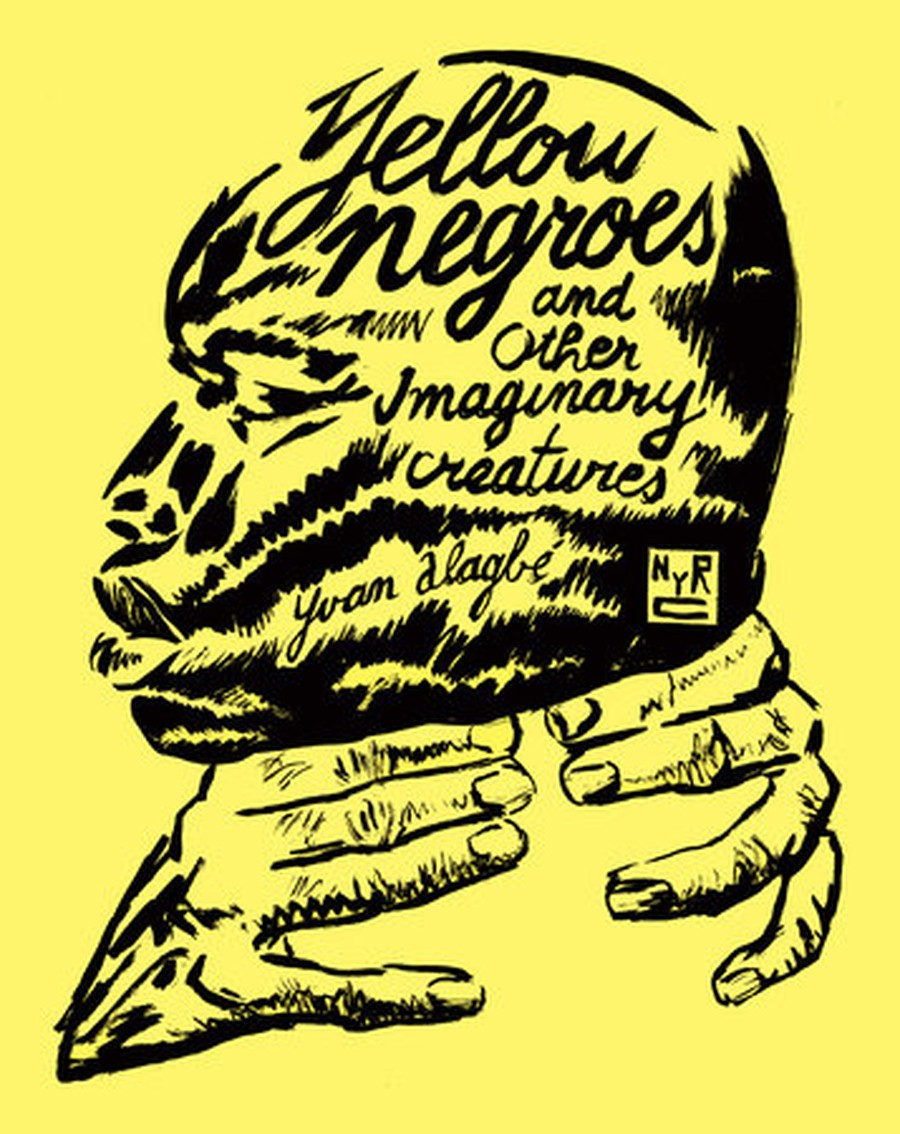 "Alagbé's ""Yellow Negroes and Other Imaginary Creatures"" was only recently translated to English."