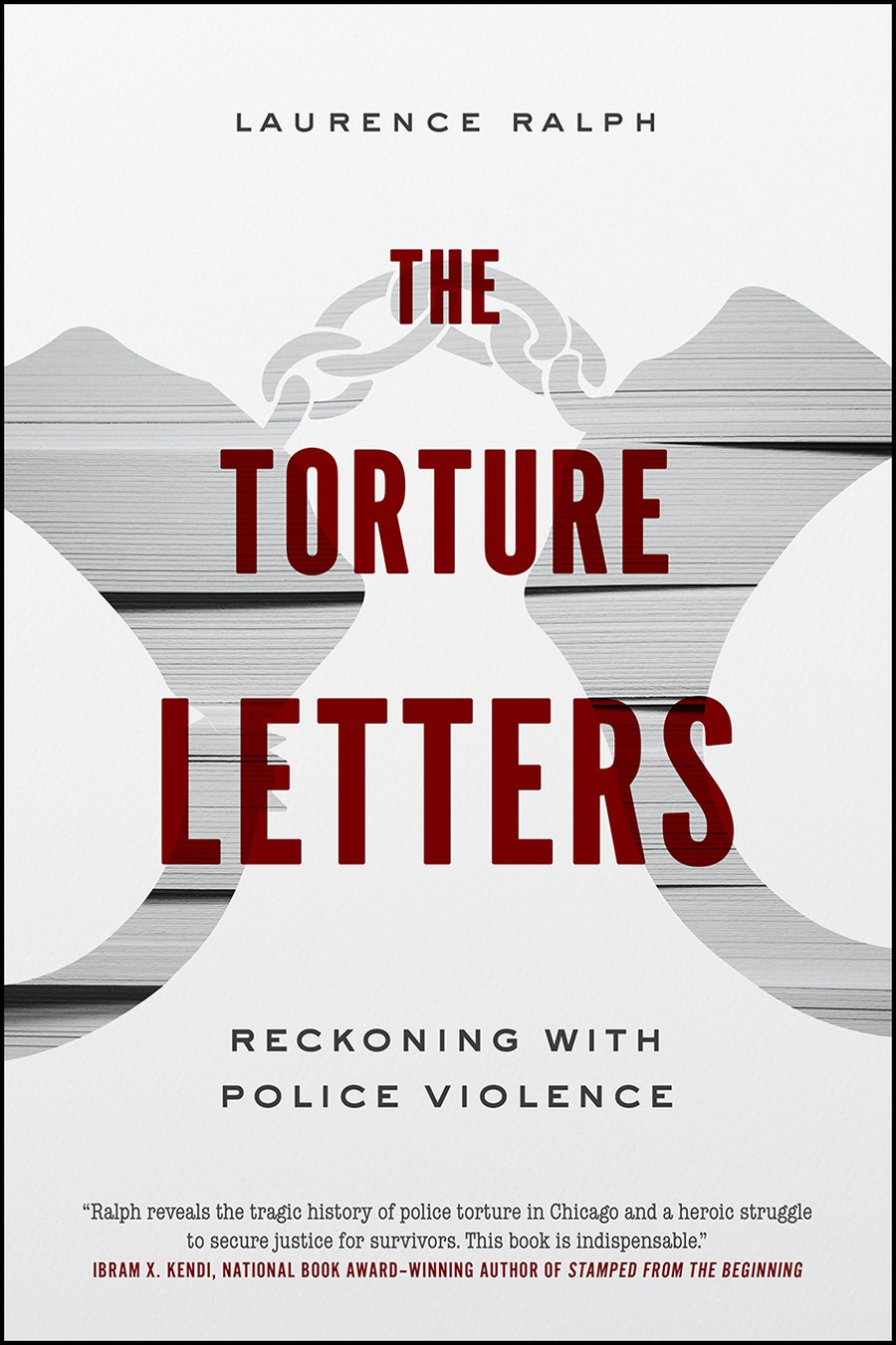 Laurence Ralph's book The Torture Letters examines the history of police violence in Chicago.