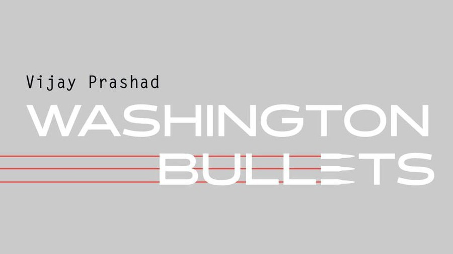 "In author Vijay Prashad's own words, ""Washington Bullets"" was written for ""young militants, because we [young activists] need armor"" and ""cannot afford to get amnesia"" of the history of past repression."
